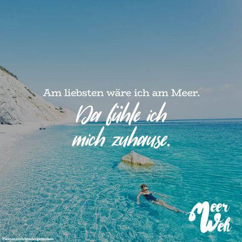 Visual Statements®️ Am liebsten wäre ich am Meer. Da fühle ich mich zuhause. Sprüche / Zitate / Quotes / Meerweh / reisen / Fernweh / Wanderlust / Abenteuer / Strand / fliegen / Roadtrip