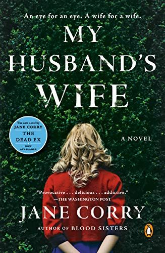 My Husband S Wife A Novel By Jane Corry Sounded Better Than It Ended Up Reading Why A Smart Woman A Lawy My Husband S Wife Psychological Thrillers Novels