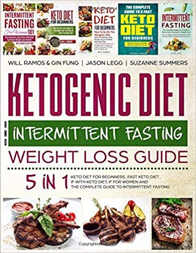 Ketogenic Diet And Intermittent Fasting Weight Loss Guide 5 In 1