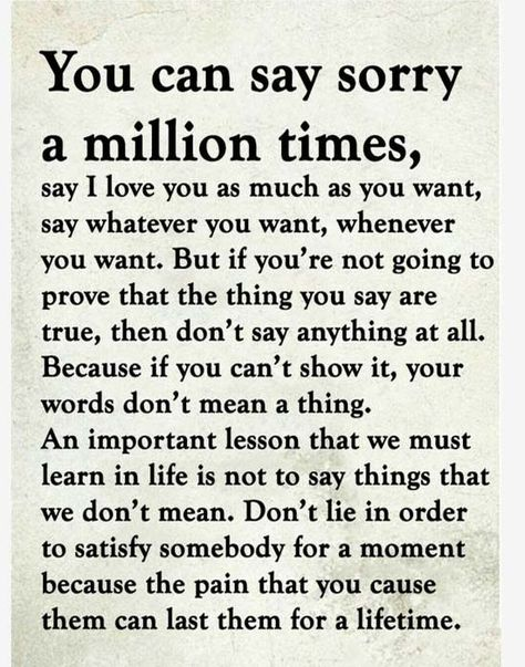 just take your word for everything, that's if you even say anything