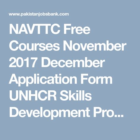 NAVTTC Free Courses November 2017 December Application Form UNHCR - free application form