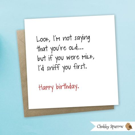 Funny Birthday Card Greetings Not Saying Youre Old Friend