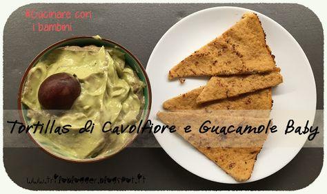 Tortillas di Cavolfiore con Guacamole Baby - La ricetta - Triloblogger
