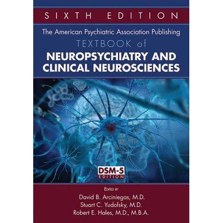 The American Psychiatric Association Publishing Textbook Of Neuropsychiatry And Clinical Neurosciences Edition 6 Hardcover Walmart Com In 2020 Neuroscience Textbook Clinic