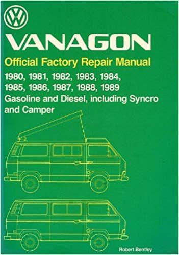 Volkswagen Vanagon Official Factory Repair Manual 1980 1981 1982 1983 1984 1985 1986 1987 1988 1989 Gaso Van Life Repair Manuals Never Stop Exploring