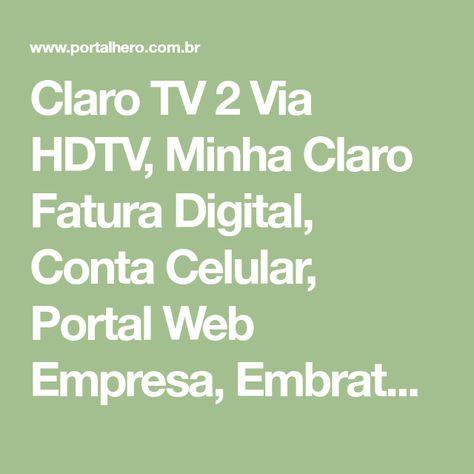 Claro Tv 2 Via Hdtv Minha Claro Fatura Digital Conta Celular