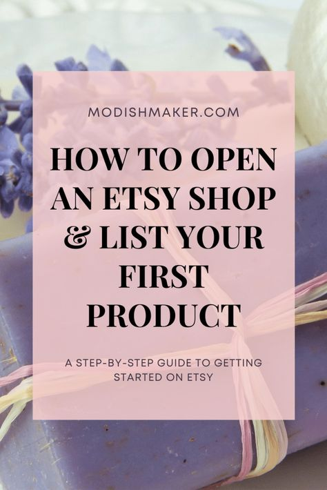 How to Open an Etsy Shop and List Your First Product