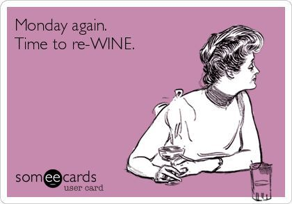 Monday again. Time to re-WINE