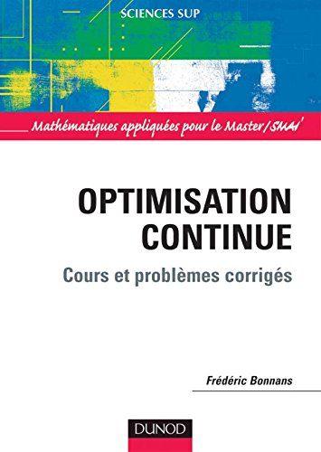 Optimisation Continue Cours Et Problemes Corriges Gratuit Mathematiques Appliquees Mathematiques Livre Scientifique