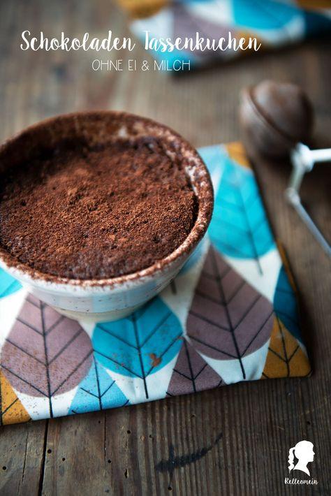 Schokoladen Tassenkuchen Ohne Ei Backen Baking Pinterest