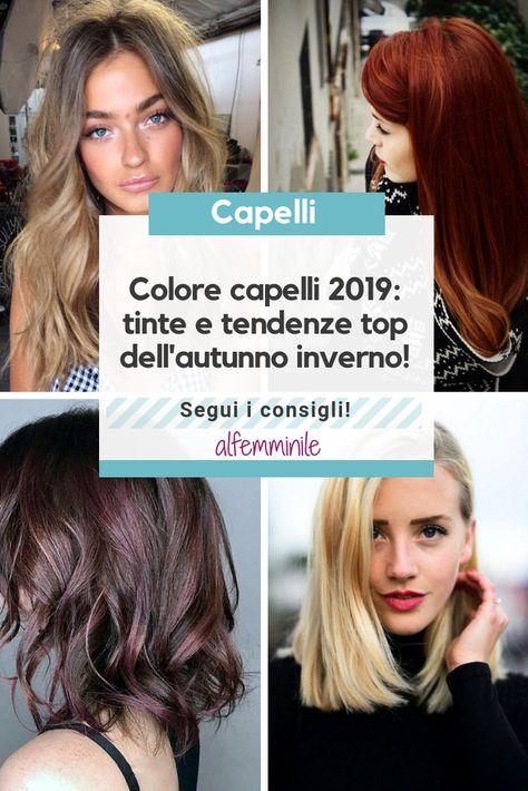 Colore Capelli 2019 Tinte E Tendenze Top Dellautunno
