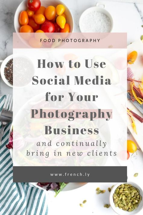 Three Big Ways to Find (and Keep) Photography Clients - french.ly