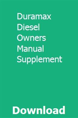 Duramax Diesel Owners Manual Supplement Duramax Duramax Diesel