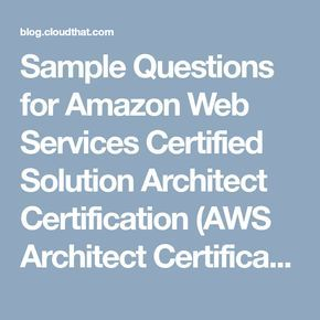 Sample Questions for Amazon Web Services Certified Solution