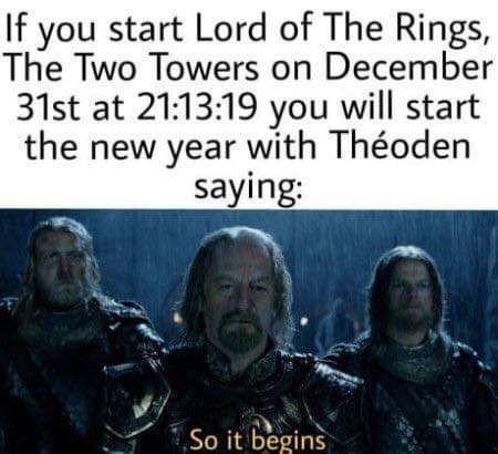 So It Begins Lotr In 2020 Funny New Years Memes Lord Of The Rings Hobbit Memes