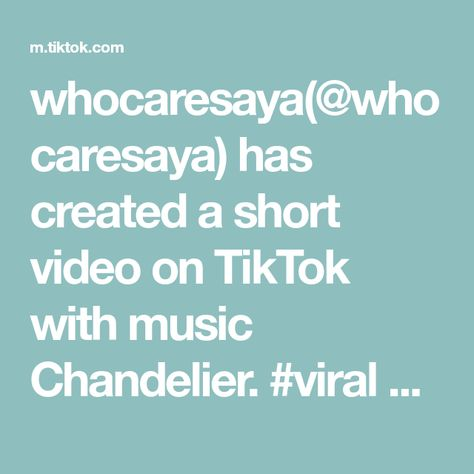 whocaresaya(@whocaresaya) has created a short video on TikTok with music Chandelier. #viral #xyzbca #swing #foryoupage #fypシ #trending