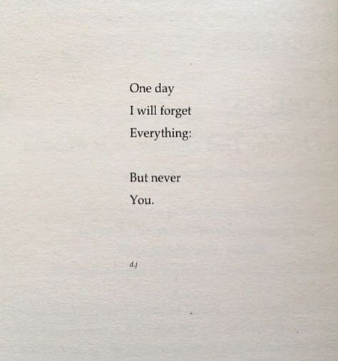 Maybe ONE DAY,I WON'T even remember youR NaMe..   -  #poetryquotesHemingway #poetryquotesStars #poetryquotesTravel
