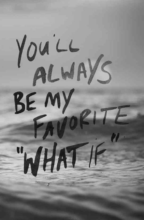 """""""You'll always be my favorite 'what if'."""" #quotes #breakupquotes #relationshipquotes #sadquotes #breakup #heartbreak Follow us on Pinterest: www.pinterest.com/yourtango"""