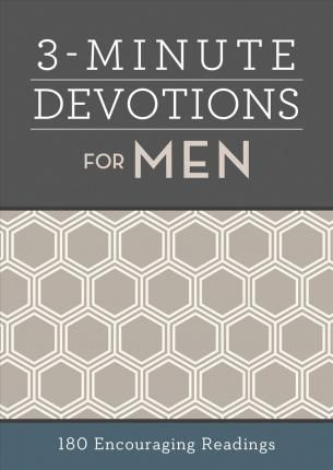 Pdf Download 3 Minute Devotions For Men 180 Encouraging Readings Free By Compiled By Barbour Staff Devotional Reading Devotions Ebook