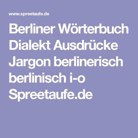Berliner Wörterbuch Dialekt Ausdrücke Jargon Berlinerisch
