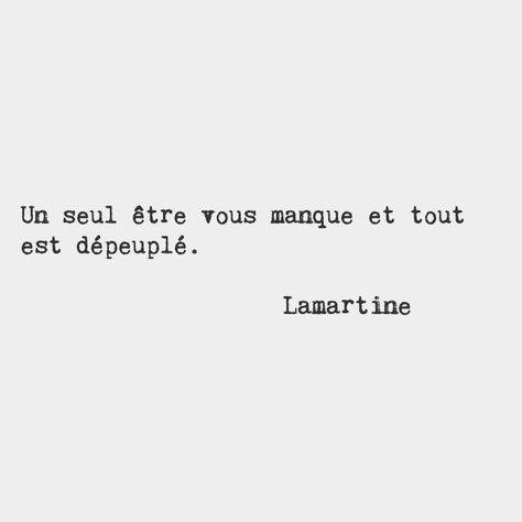 Un Seul Etre Vous Manque Et Tout Est Depeuple Lamartine Proverbes Et Citations Citation Poeme Et Citation