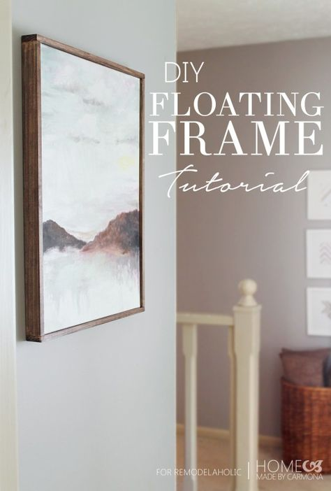 LOVE this. How to make a floating frame to put around canvas. DIY Floating Frame Tutorial @Remodelaholic #diyframe
