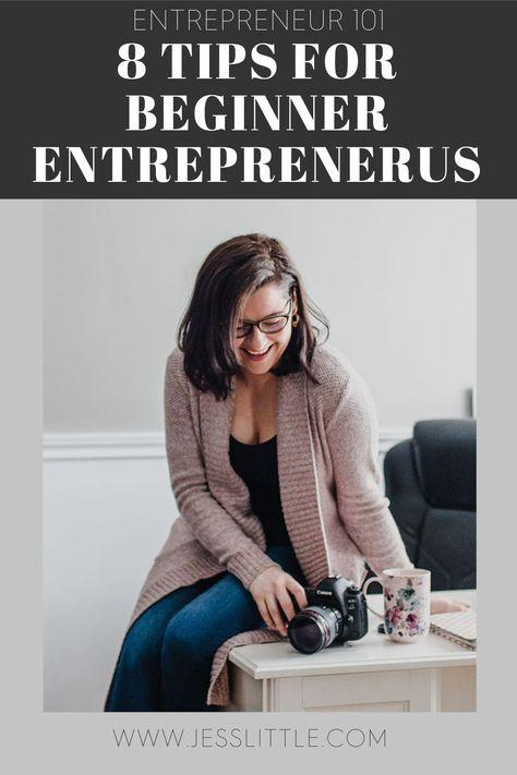 8 Tips For Beginner Entrepreneurs - Entrepreneur 101 for Beginners
