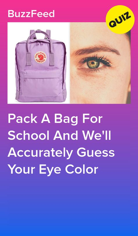 Pack A Bag For School And We'll Accurately Guess Your Eye Color