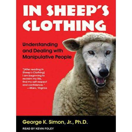 In Sheep S Clothing Understanding And Dealing With Manipulative People Audiobook Walmart Com Manipulative People Sheep Clothing Understanding