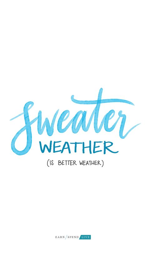 Sweater weather is better weather. Fall weather. fall quotes ...