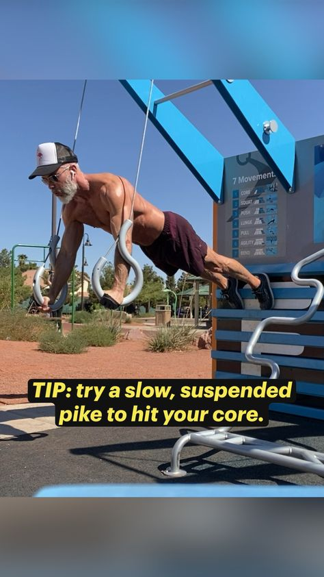TIP: try a slow, suspended pike to hit your core.