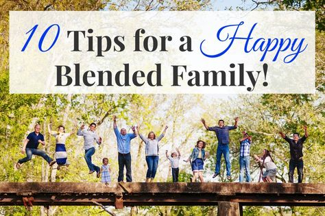 10 Tips for a Happy Blended Family (from a mother of 9!)