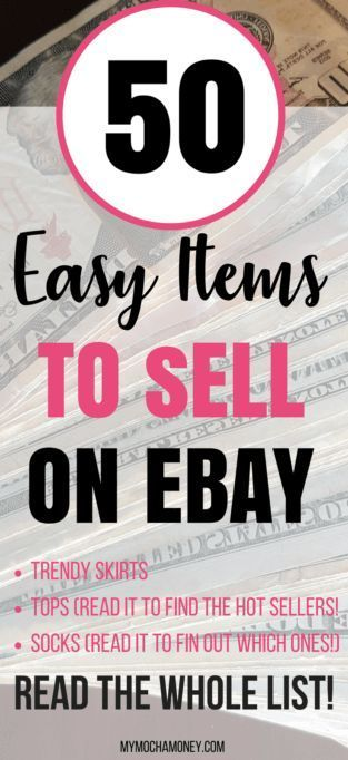 50 Easiest Things To Sell On Ebay Today My Mocha Money Things To Sell Ebay Selling Tips Making Money On Ebay