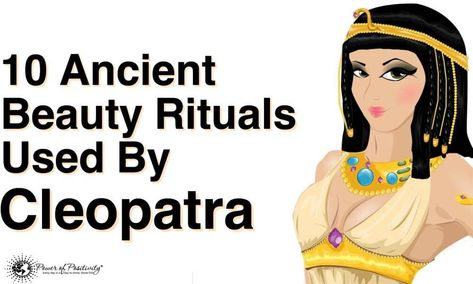10 Ancient Beauty Rituals Used By Cleopatra