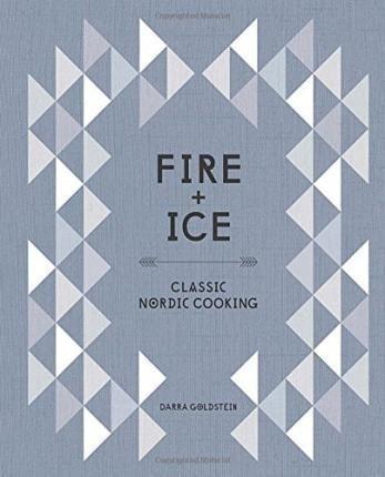 The Best Scandinavian Cookbooks To Read Now Fire Ice New Cookbooks Rose Petal Jam