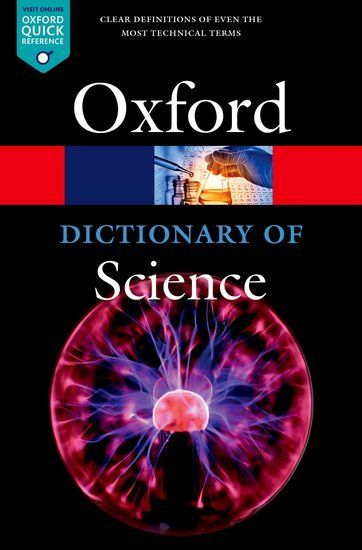 A Dictionary Of Science Science Oxford Dictionaries Dictionary