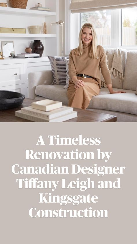A Timeless Renovation by Canadian Designer Tiffany Leigh and Kingsgate Construction