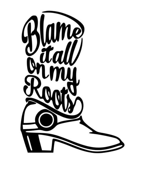 Digital File SVG, PNG, JPG Blame it all on my roots - Boot Garth Brooks song country music by on Etsy Country Music Quotes, Country Music Lyrics, Country Music Artists, Country Songs, Country Music Shirts, Country Backgrounds, Music Backgrounds, Wallpaper Backgrounds, Papa Roach