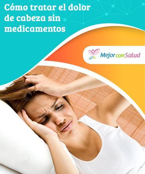 como curar dolor de cabeza sin medicamentos