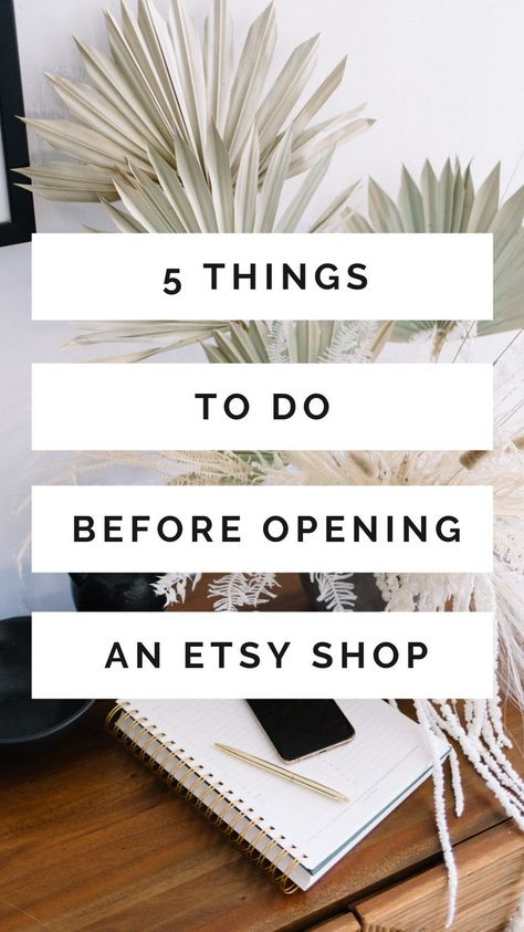 Five Things to do Before Opening an Etsy Shop