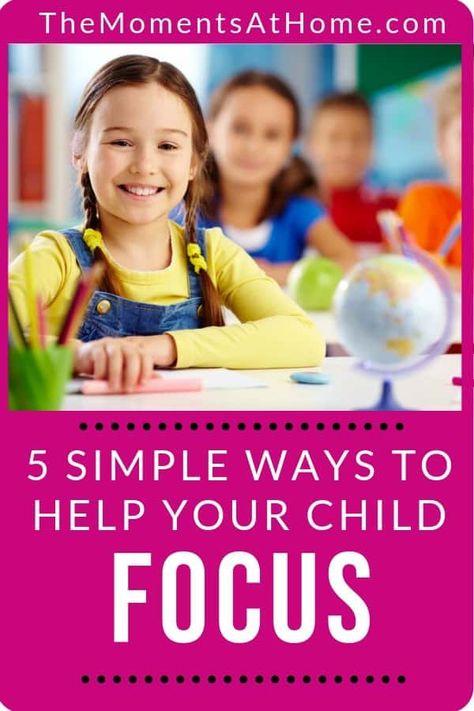5 Easy Ways To Help Your Kids Focus Better