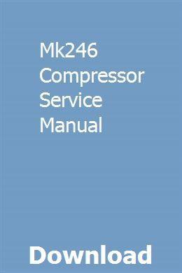 Mk246 Compressor Service Manual Manual Car Owners Manuals Repair Manuals