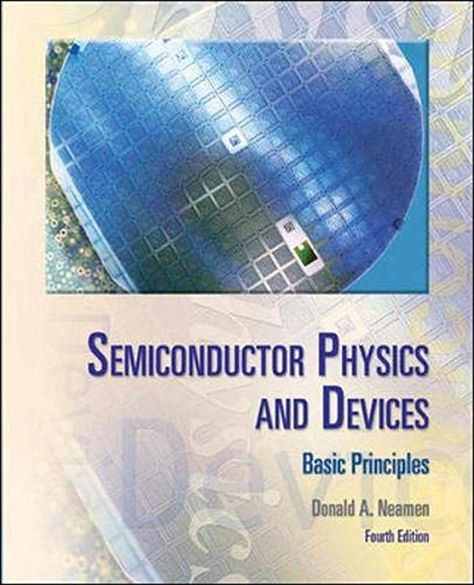 [Free eBook] Semiconductor Physics And Devices, Basic Principles, By: Donald A. Neamen