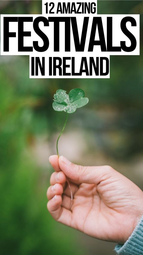 12 Irish Festivals You Should Definitely Attend! - The best Festivals in Ireland to attend / Things to do in Ireland / St. Patricks Day / Ireland Travel / Dublin Festivals / Things to do in Galway / Things to do in Cork Republic involving Eire