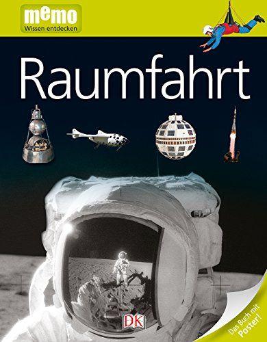Memo Wissen Entdecken Raumfahrt Das Buch Mit Poster Entdecken Raumfahrt Memo Wissen Raumfahrt Bucher Wissen