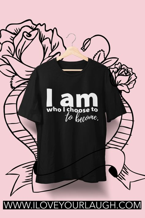 Who are you? Who do you want to become? And the amazing answer to that is, who do you choose to be? Wear our I Am Who I Choose To Be T-Shirt on your journey of self-discovery to remind yourself that you are who you choose to be. I Am Who I Choose To Become. You, yes you reading this, you beautiful amazing person.  This t-shirt is super soft, luxurious, and crafted in an eco-friendly facility! #iloveyourlaugh #loa #lawofattraction