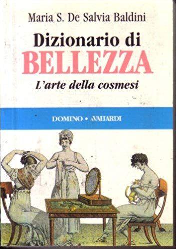 Scarica Dizionario Di Bellezza L Arte Della Cosmesi Libro Pdf Scarica E Leggi Online Libri Arte Leggende