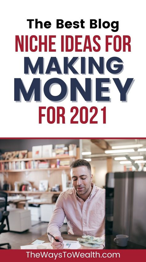 The Best Blog Niche Ideas For Making Money For 2021
