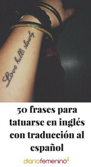 50 Frases Para Tatuarse En Inglés Con Traducción Al Español