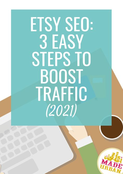 Etsy SEO: 3 Easy Steps to Boost Traffic (2021) - Made Urban